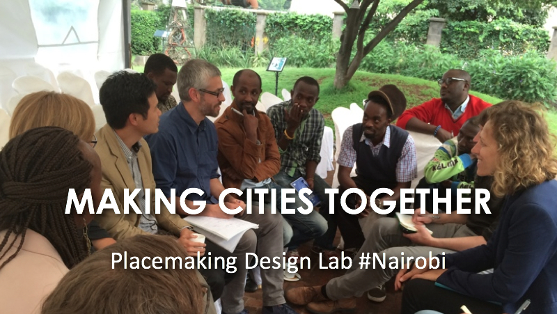 Making Cities Together #3 Placemaking Design Lab Nairobi