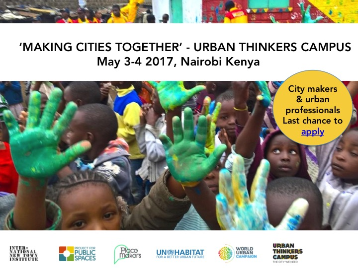 Apply NOW! Urban Thinkers Campus 'Making Cities Together' @UN Office, Nairobi, May 3-4